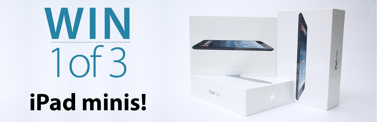 WIN 1 of 3 iPad Mini's