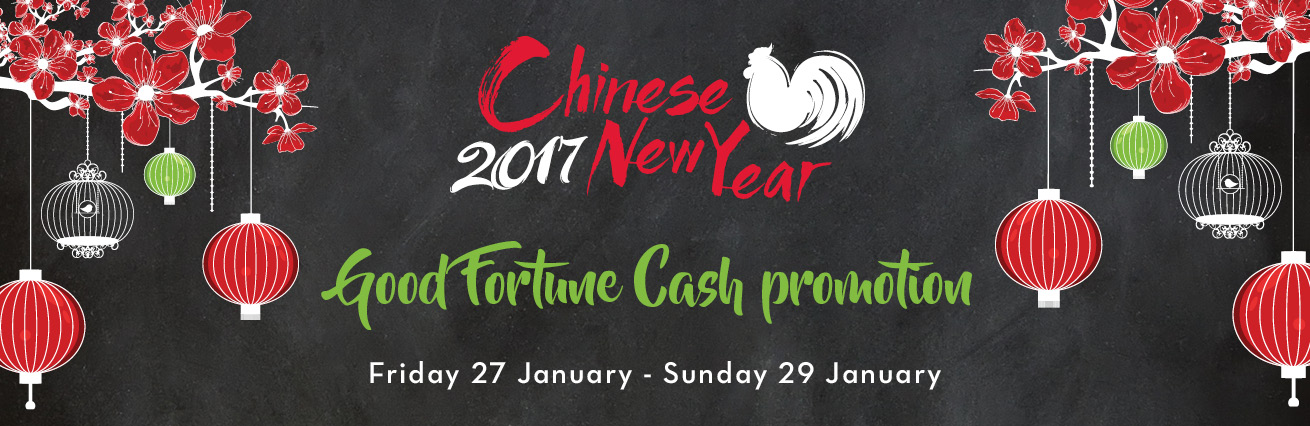Chinese New Year Good Fortune Cash Promotion