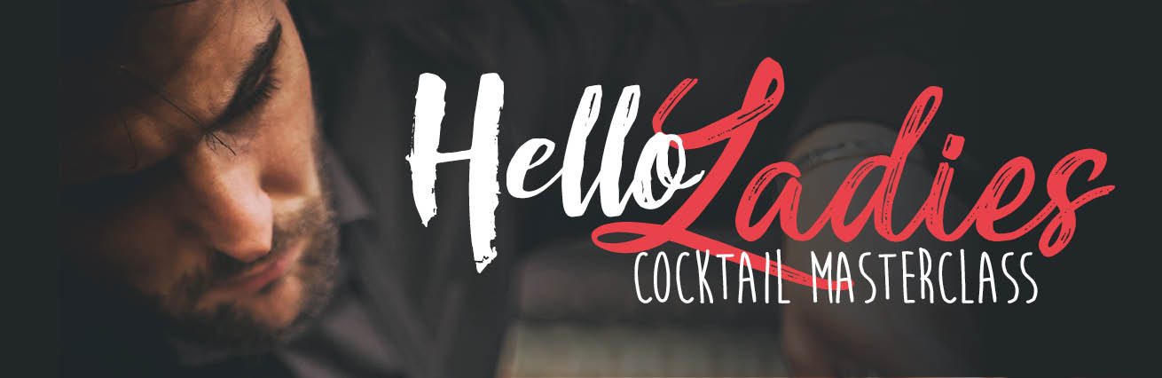 Hello Ladies Cocktail Masterclass
