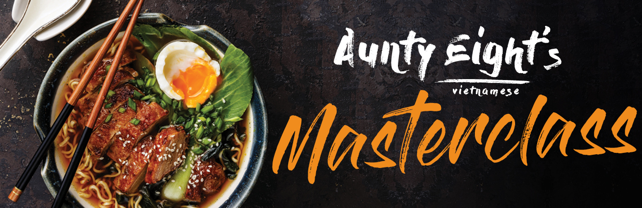Aunty Eight's Vietnamese Masterclass - SOLD OUT