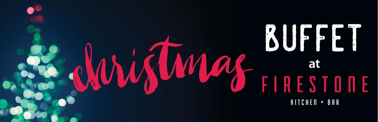 CHRISTMAS BUFFET AT FIRESTONE