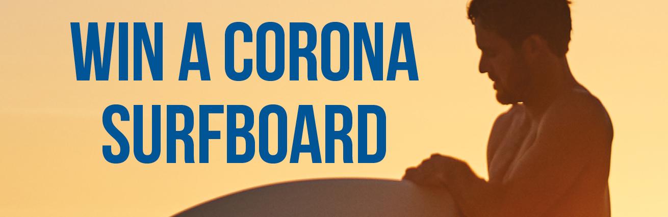 WIN A CORONA SURFBOARD