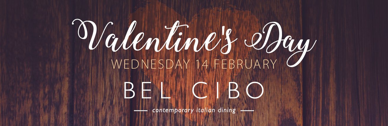 VALENTINES DAY 2018 AT BEL CIBO