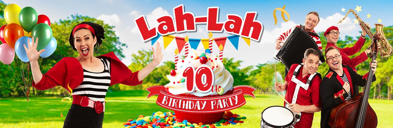 Lah Lah's 10th Birthday