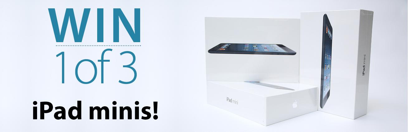 WIN 1 of 3 iPad Mini's