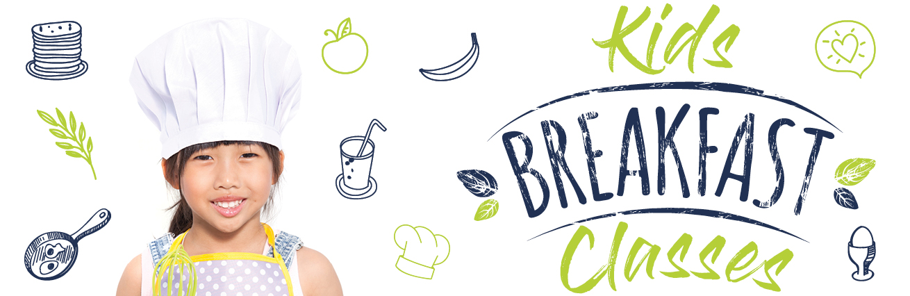 KIDS BREAKFAST CLASSES